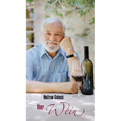 Wolfram Siebeck - Über Wein - Preis vom 08.05.2021 04:52:27 h
