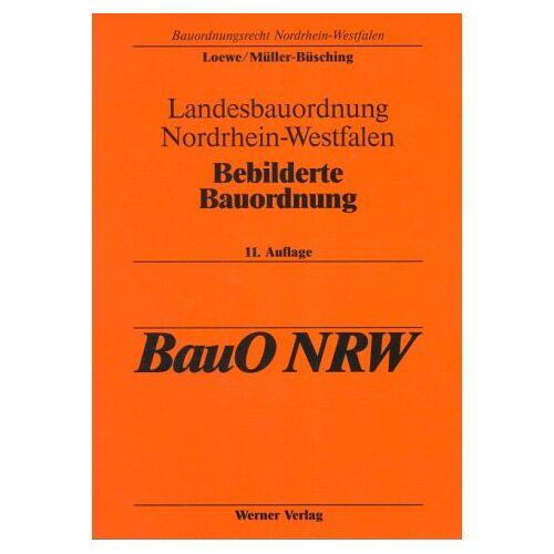 Ludwig Loewe - Bebilderte Bauordnung. Landesbauordnung Nordrhein-Westfalen - Preis vom 28.02.2021 06:03:40 h