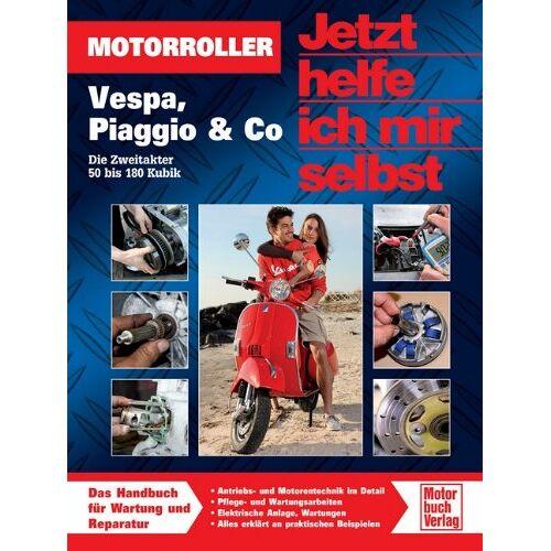 Dieter Korp - Motorroller: Vespa, Piaggio & Co - Die Zweitakter 50 bis 180 Kubik (Jetzt helfe ich mir selbst) - Preis vom 16.05.2021 04:43:40 h