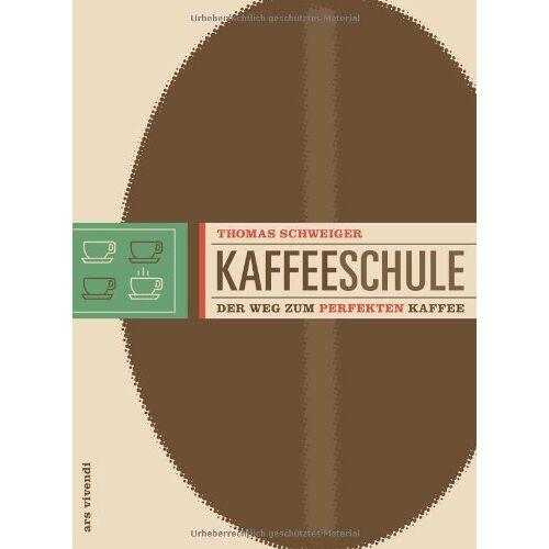 Thomas Schweiger - Kaffeeschule - Der Weg zum perfekten Kaffee - Preis vom 16.04.2021 04:54:32 h