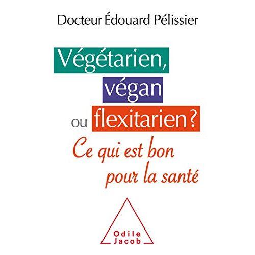- Végétarien, végan ou flexitarien? : Ce qui est bon pour la santé - Preis vom 21.10.2020 04:49:09 h