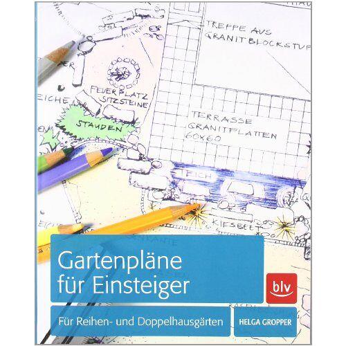 Helga Gropper - Gartenpläne für Einsteiger: Für Reihen- und Doppelhausgärten - Preis vom 10.05.2021 04:48:42 h