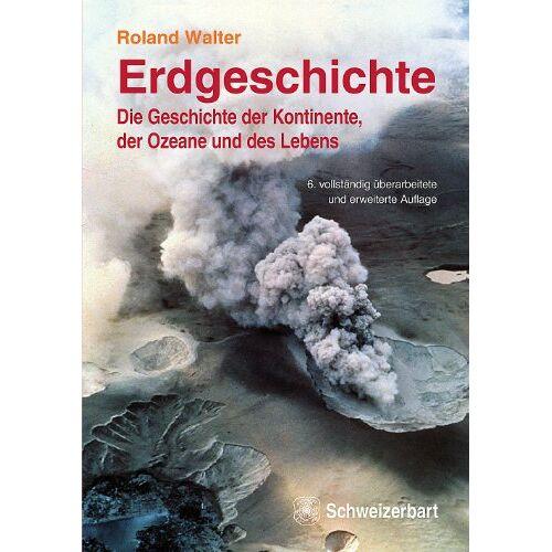 Roland Walter - Erdgeschichte: Die Geschichte der Kontinente, der Ozeane und des Lebens - Preis vom 20.10.2020 04:55:35 h