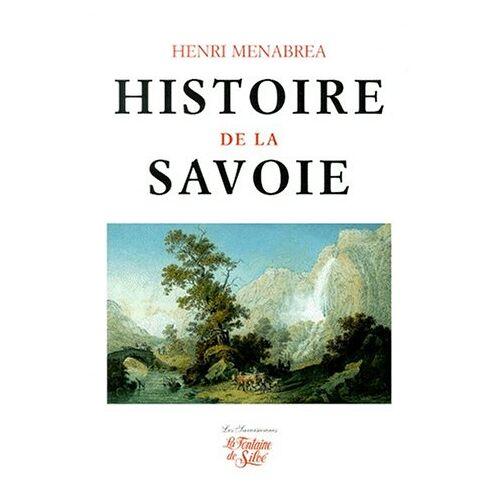 Henri Ménabréa - Histoire de la Savoie. 5ème édition (Fontaine Siloe-) - Preis vom 19.01.2021 06:03:31 h