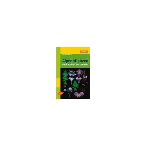 Jean-Denis Godet - Alpenpflanzen nach Farben bestimmen - Preis vom 27.02.2021 06:04:24 h