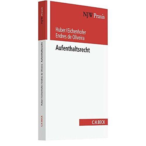 Bertold Huber - Aufenthaltsrecht (NJW-Praxis, Band 98) - Preis vom 21.04.2021 04:48:01 h
