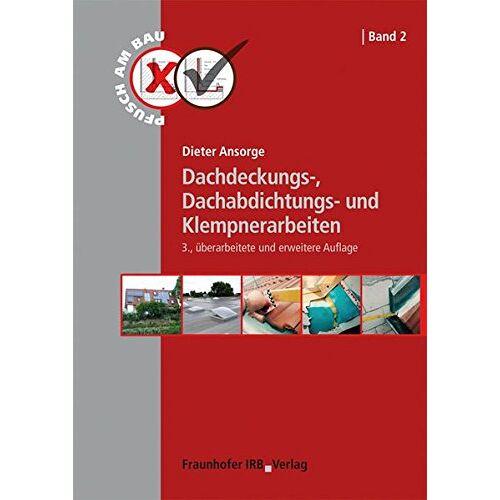 Dieter Ansorge - Dachdeckungs-, Dachabdichtungs- und Klempnerarbeiten. (Pfusch am Bau) - Preis vom 24.01.2021 06:07:55 h