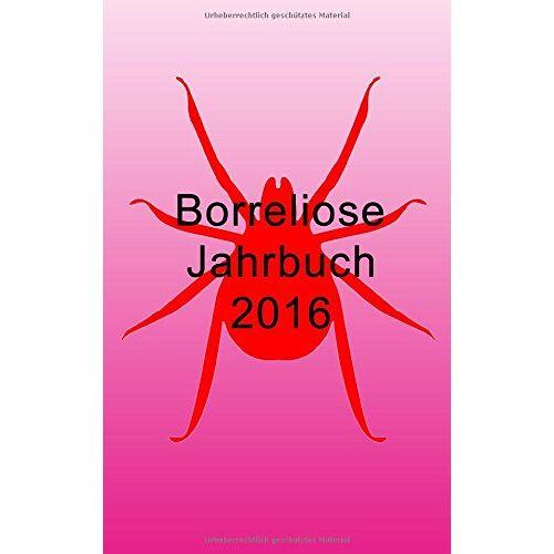 Ute Fischer - Borreliose Jahrbuch 2016 - Preis vom 16.05.2021 04:43:40 h