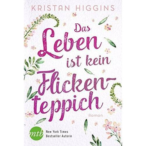 Kristan Higgins - Das Leben ist kein Flickenteppich - Preis vom 24.02.2021 06:00:20 h