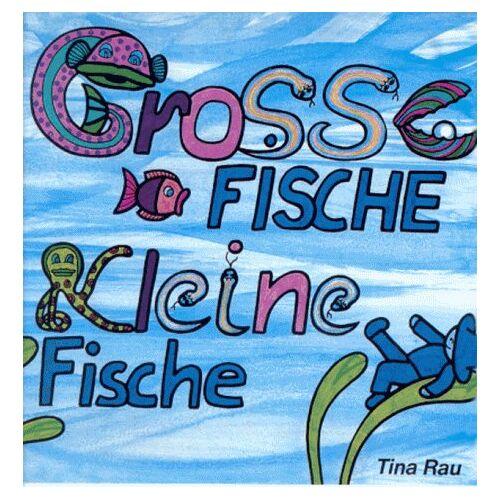 Tina Rau - Grosse Fische kleine Fische - Preis vom 26.01.2021 06:11:22 h