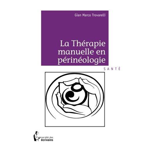 Gian Marco Trovarelli - La Thérapie manuelle en périnéologie - Preis vom 25.10.2020 05:48:23 h