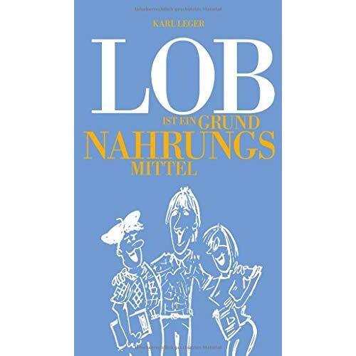 Karl Leger - LOB ist ein Grundnahrungsmittel - Preis vom 05.09.2020 04:49:05 h