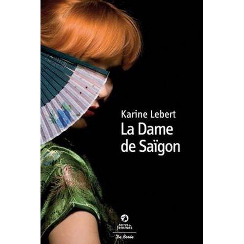 Karine Lebert - La Dame de Saïgon - Preis vom 24.10.2020 04:52:40 h