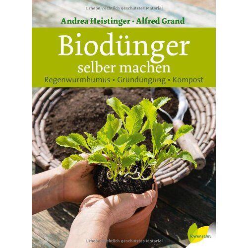 Andrea Heistinger - Biodünger selber machen. Regenwurmhumus - Gründüngung - Kompost - Preis vom 25.10.2020 05:48:23 h