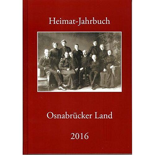Heimatbund Osnabrücker Land e.V. - Heimat-Jahrbuch Osnabrücker Land 2016 - Preis vom 05.09.2020 04:49:05 h