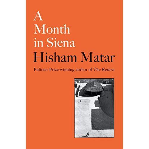 Hisham Matar - A Month in Siena - Preis vom 21.10.2020 04:49:09 h