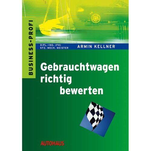 Armin Kellner - Gebrauchtwagen richtig bewerten mit Armin Kellner - Preis vom 04.09.2020 04:54:27 h