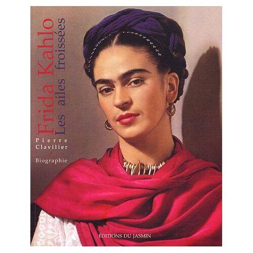 Pierre Clavilier - Frida Kahlo : Les ailes froissées - Preis vom 13.05.2021 04:51:36 h