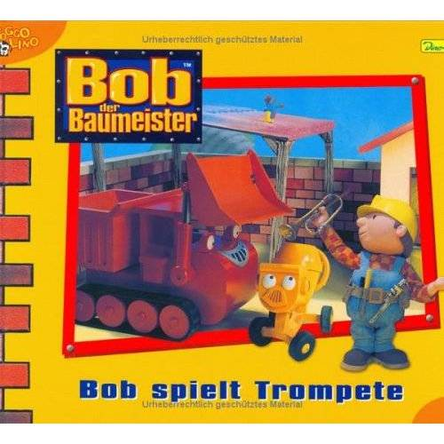 - Bob der Baumeister, Geschichtenbuch, Bd. 17: Bob spielt Trompete - Preis vom 05.09.2020 04:49:05 h