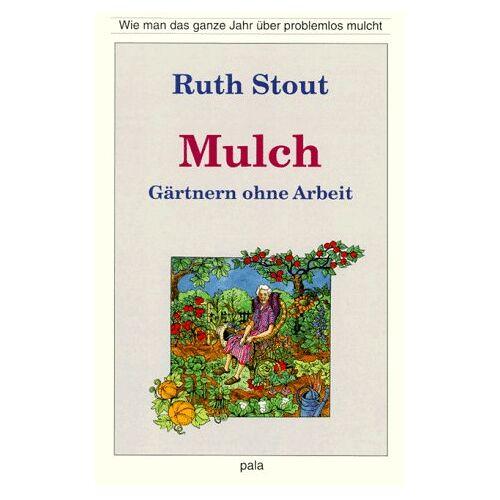 Ruth Stout - Mulch - Preis vom 18.02.2020 05:58:08 h