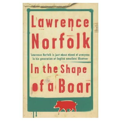 Lawrence Norfolk - In the Shape of a Boar - Preis vom 16.04.2021 04:54:32 h