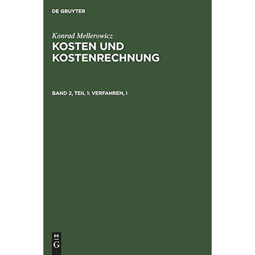 Konrad Mellerowicz - Konrad Mellerowicz: Kosten und Kostenrechnung: Kosten und Kostenrechnung, Bd.2/1, Verfahren - Preis vom 16.04.2021 04:54:32 h