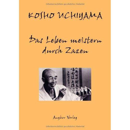 Kosho Uchiyama - Das Leben meistern durch Zazen - Preis vom 20.10.2020 04:55:35 h