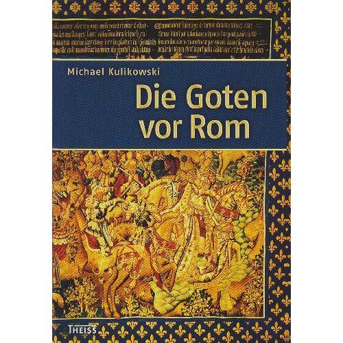 Michael Kulikowski - Die Goten vor Rom - Preis vom 15.05.2021 04:43:31 h