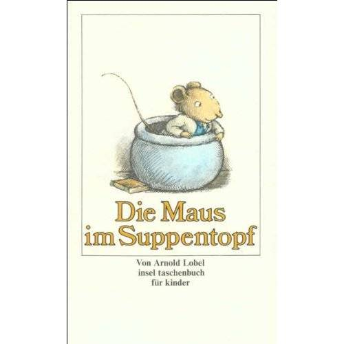 Arnold Lobel - Die Maus im Suppentopf. - Preis vom 24.02.2020 06:06:31 h
