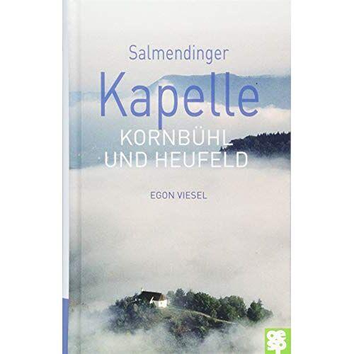 Egon Viesel - Salmendinger Kapelle. Kornbühl und Heufeld - Preis vom 18.04.2021 04:52:10 h