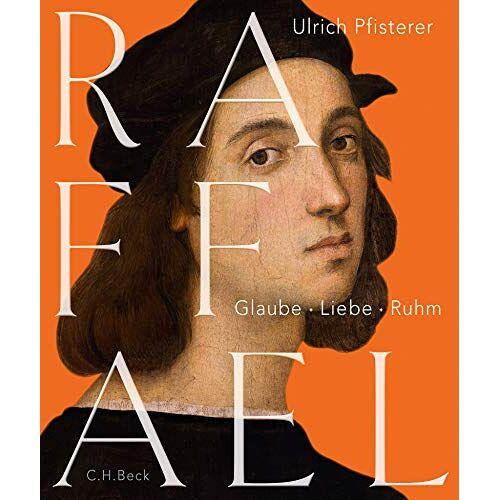 Ulrich Pfisterer - Raffael: Glaube, Liebe, Ruhm - Preis vom 16.01.2021 06:04:45 h