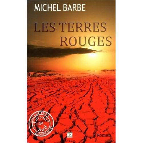 Michel Barbe - Les terres rouges - Preis vom 20.10.2020 04:55:35 h
