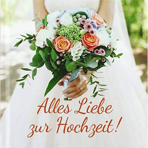 Korsch Verlag - Alles Liebe zur Hochzeit!: Geschenkbuch als Geschenk zur Hochzeit. - Preis vom 07.04.2020 04:55:49 h