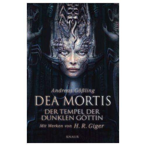 Andreas Gößling - Dea Mortis - Der Tempel der dunklen Göttin: Mit Werken von H.R. Giger - Preis vom 21.10.2020 04:49:09 h