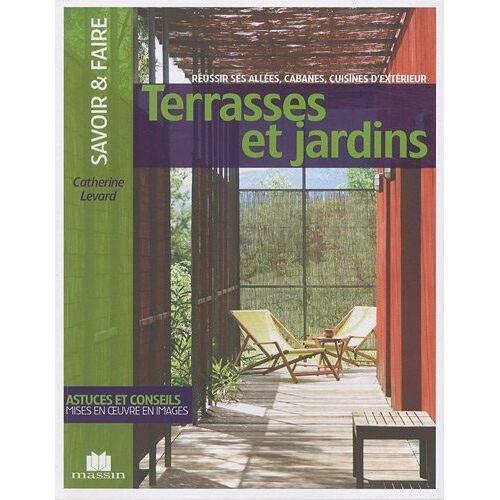 Catherine Levard - Terrasses et jardins - Preis vom 20.01.2021 06:06:08 h