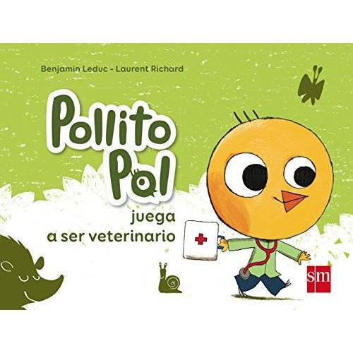 Benjamin Leduc - Pollito Pol juega a ser veterinario (Pollito Poll) - Preis vom 08.03.2021 05:59:36 h