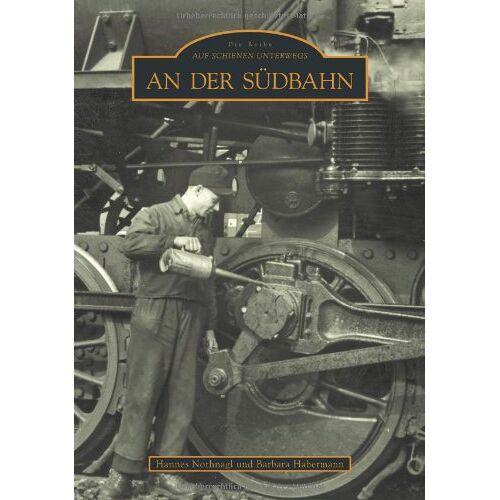 Hannes Nothnagl - An der Südbahn - Preis vom 15.05.2021 04:43:31 h
