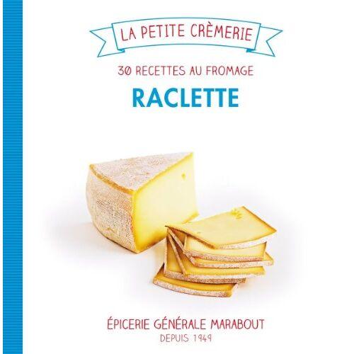 Isabelle Guerre - Raclette : 30 recettes au fromage - Preis vom 08.04.2021 04:50:19 h