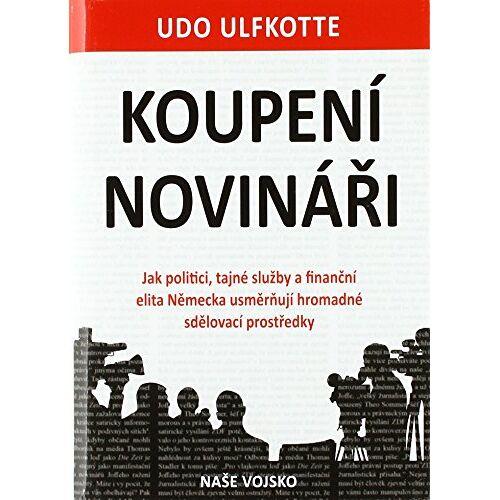 Udo Ulfkotte - Koupení novináři (2018) - Preis vom 04.09.2020 04:54:27 h
