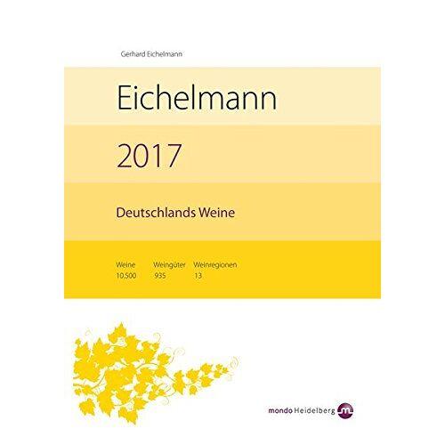 Gerhard Eichelmann - Eichelmann 2017 Deutschlands Weine - Preis vom 20.01.2021 06:06:08 h