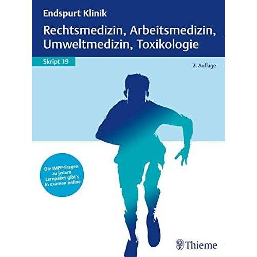 - Endspurt Klinik Skript 19: Rechtsmedizin, Arbeitsmedizin, Umweltmedizin, Toxikol - Preis vom 20.10.2020 04:55:35 h