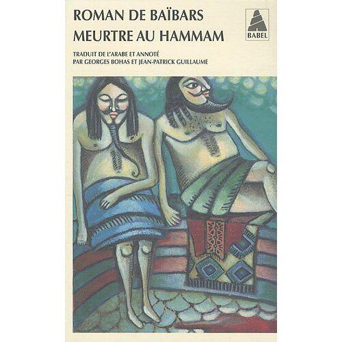 Georges Bohas - Roman de Baïbars, Tome 6 : Meurtre au hammam - Preis vom 22.10.2020 04:52:23 h