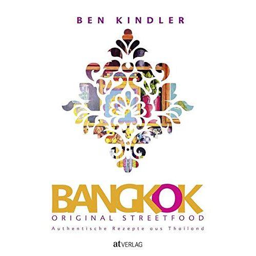 Ben Kindler - Bangkok Original Streetfood: Authentische Rezepte aus Thailand - Preis vom 25.02.2021 06:08:03 h