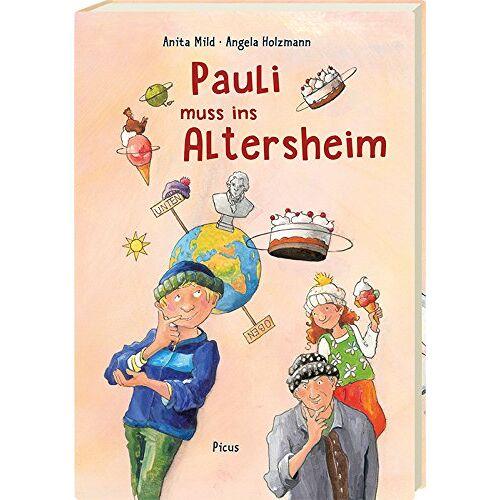 Anita Mild - Pauli muss ins Altersheim - Preis vom 28.02.2021 06:03:40 h