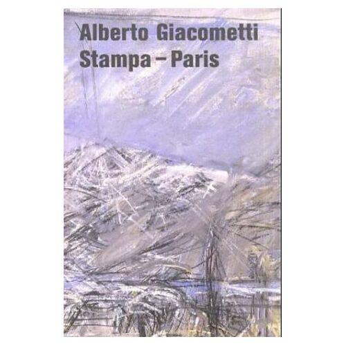 Alberto Giacometti - Alberto Giacometti, Stampa - Paris - Preis vom 04.05.2021 04:55:49 h