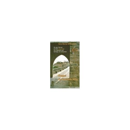 Birkenstock, Hans W - Engel auf meinem Weg: Mit dem Fahrrad auf dem Jakobsweg von Lippstadt nach Santiago de Compostela - Preis vom 05.05.2021 04:54:13 h
