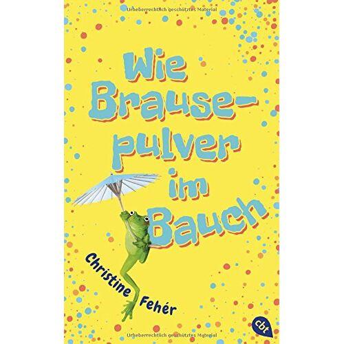 Christine Fehér - Wie Brausepulver im Bauch - Preis vom 05.09.2020 04:49:05 h