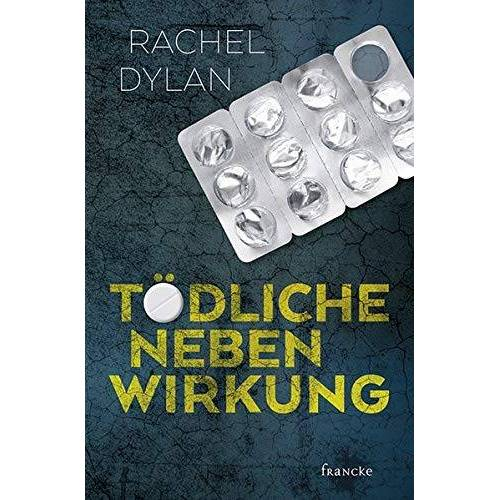 Rachel Dylan - Tödliche Nebenwirkung - Preis vom 17.04.2021 04:51:59 h