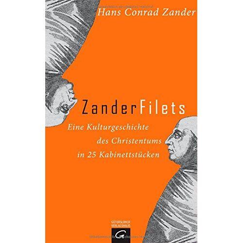 Zander, Hans Conrad - Zanderfilets: Eine Kulturgeschichte des Christentums in 25 Kabinettstücken - Preis vom 20.10.2020 04:55:35 h