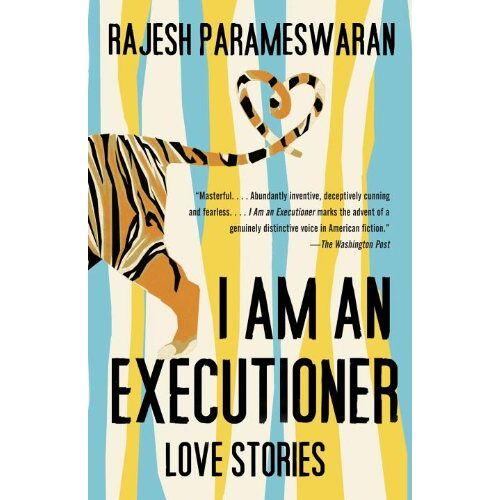 Rajesh Parameswaran - I Am an Executioner: Love Stories (Vintage) - Preis vom 06.04.2020 04:59:29 h